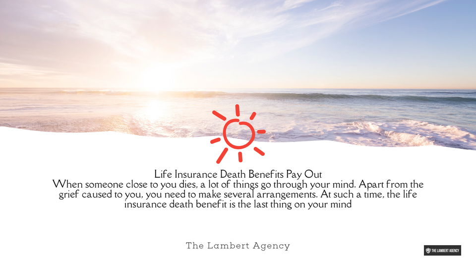 How Do Life Insurance Death Benefits Pay Out?