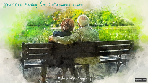 Why You Should Prioritize Saving for Retirement Care